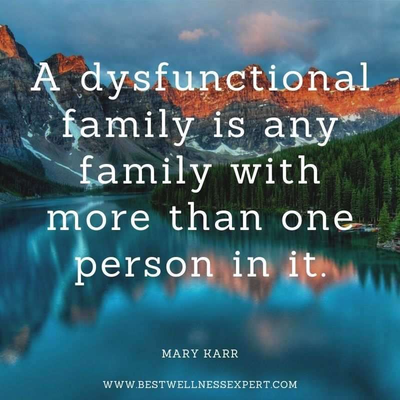 A dysfunctional family is any family with more than one person in it.
