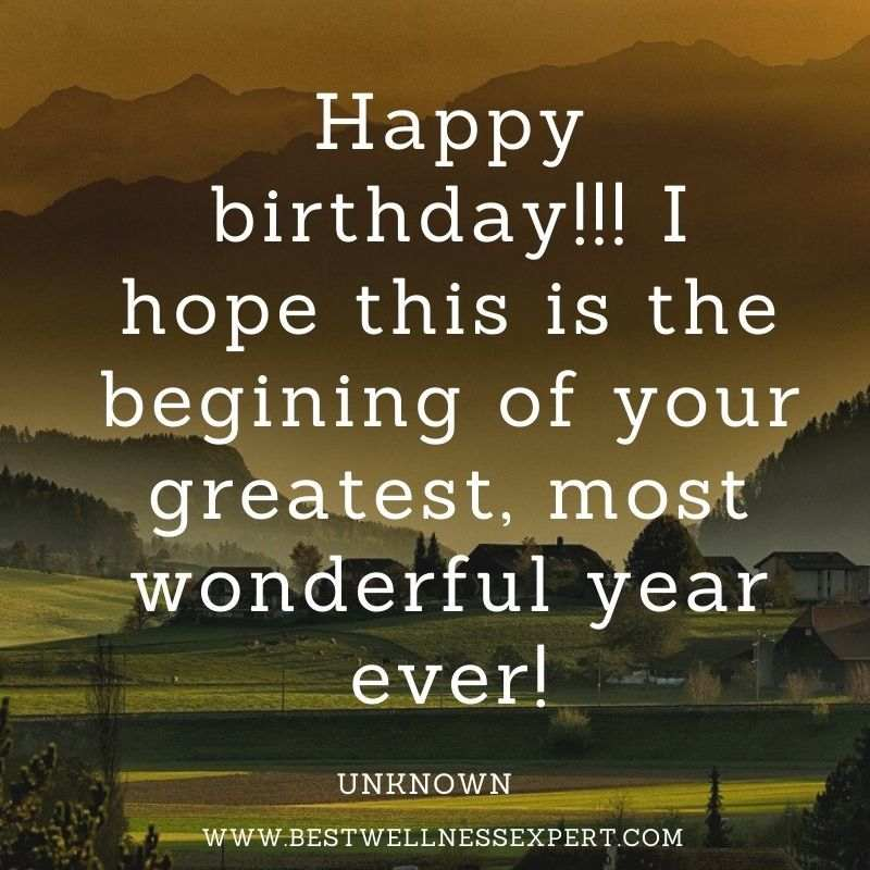 Happy birthday!!! I hope this is the begining of your greatest, most wonderful year ever!