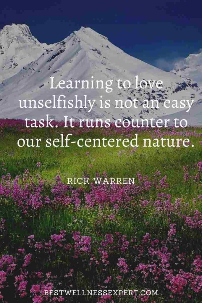 Learning to love unselfishly is not an easy task. It runs counter to our self-centered nature.