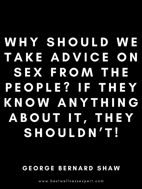 Why should we take advice on sex from the people? If they know anything about it, they shouldn't!