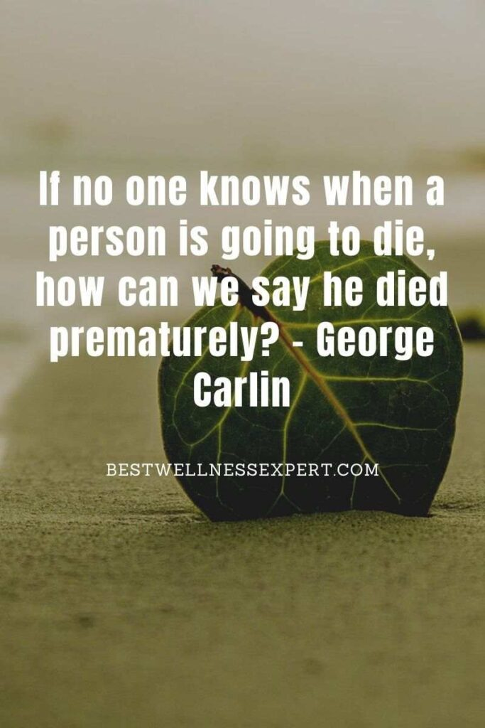 If no one knows when a person is going to die, how can we say he died prematurely